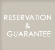 RESERVATION&GUARANTEE